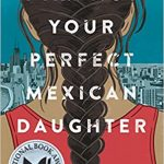 """I am Not Your Perfect Mexican Daughter"" by Erika L. Sanchez"