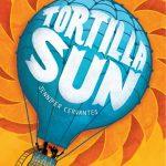 Tortilla Sun by Jennifer Cervantes
